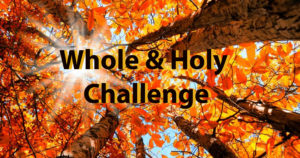 Whole and Holy